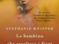 Stephanie Knipper LA BAMBINA CHE ASCOLTAVA I FIORI